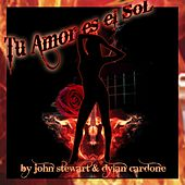 Tu Amor as el Sol by John Stewart
