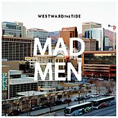 Mad Men by Westward the Tide