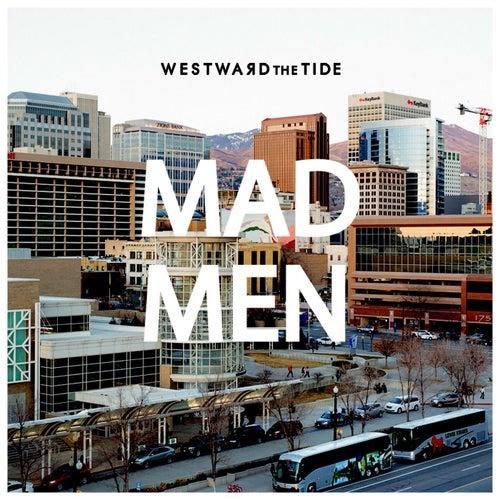 Mad Men by Westward the Tide