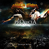 A Profecia by Bonde da Stronda