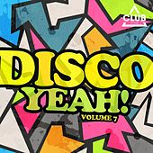 Disco Yeah! Vol. 7 by Various Artists