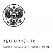 Reform to Me by Kazuya Kawakami