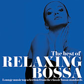 The Best of Relaxing Bossa (Lounge Music Top Selection from the Classic Bossa Standards) de Various Artists