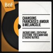 Chansons françaises : amour & mélancolie von Various Artists