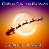 La Notte di Natale di Coro In Canto di Bregnano