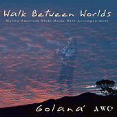 Walk Between Worlds von Golana