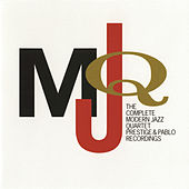 The Complete Modern Jazz Quartet Prestige & Pablo Recordings by Various Artists