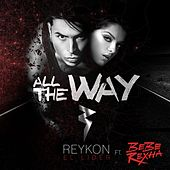 All the Way (feat. Bebe Rexha) de Reykon