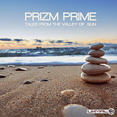 Tales From The Valley Of Sun by Prizm Prime