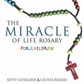 The Miracle of Life Rosary for Children by Kitty Cleveland
