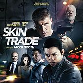 Skin Trade (Original Motion Picture Soundtrack) von Jacob Groth