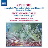 Respighi & Pick-Mangiagalli: Works for Violin & Piano by Emy Bernecoli
