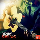 The Tale of Burl Ives by Burl Ives