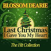 Last Christmas I Gave You My Heart (The Hit Collection) by Blossom Dearie