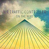 On The Wire by Air Traffic Controller