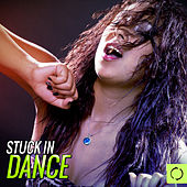 Stuck in Dance by Various Artists