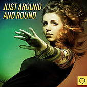 Just Around and Round by Various Artists