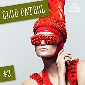 Club Patrol, Vol. 3 von Various Artists
