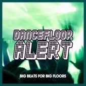 Dancefloor Alert (Big Beats for Big Floors) von Various Artists