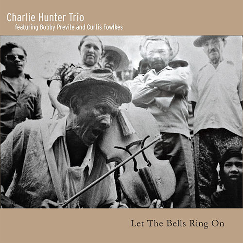 Let the Bells Ring On von Charlie Hunter