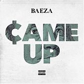 Came Up - Single by Baeza