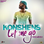 Let Me Go (Reloaded) - Single by Konshens
