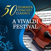 50 Summer Concert Classics: A Vivaldi Festival by Various Artists