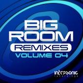 Big Room Remixes, Vol. 4 - EP by Various Artists