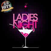 Ladies Night (20 Hits Compilation 2015) by Various Artists