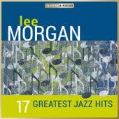 Masterpieces presents Lee Morgan - 17 Greatest Jazz Hits by Lee Morgan