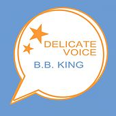 Delicate Voice de B.B. King