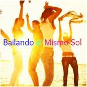 Bailando El Mismo Sol (Hits Compilation) de Various Artists