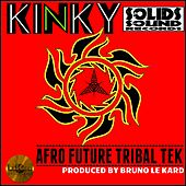 Afro Future Tribal Tek (Produced by Bruno Le Kard) by Kinky