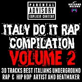 Italy Do It  Rap Compilation, Vol. 2 (30 Tracks Best Italians Underground Rap & Hip Hop Artist and Beatmaker) by Various Artists