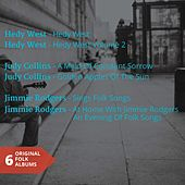 Hedy West - Judy Collins - Jimmie Rodgers (6 Original Albums) by Various Artists