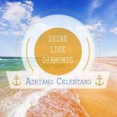 Shine Like Diamonds de Adriano Celentano