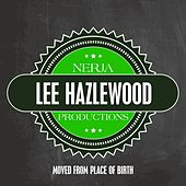 Moved from Place of Birth von Lee Hazlewood