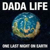 One Last Night On Earth de Dada Life
