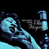 Dreaming with Ella Fitzgerald by Ella Fitzgerald