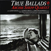 True Ballads by Archie Shepp Quartet