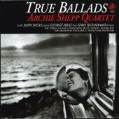 True Ballads by Archie Shepp Quartet