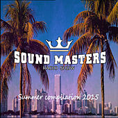 Sound Masters Radio Show Summer Compilation 2015 by Various Artists