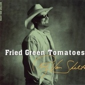 Fried Green Tomatoes de Ricky Van Shelton