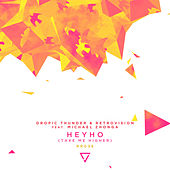 Heyho (Take Me Higher) [feat. Michael Zhonga] von Retrovision