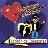 Ladron de Corazones by El Vayven Del Amor