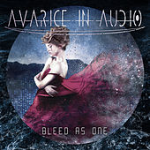 Bleed as One by Avarice in Audio