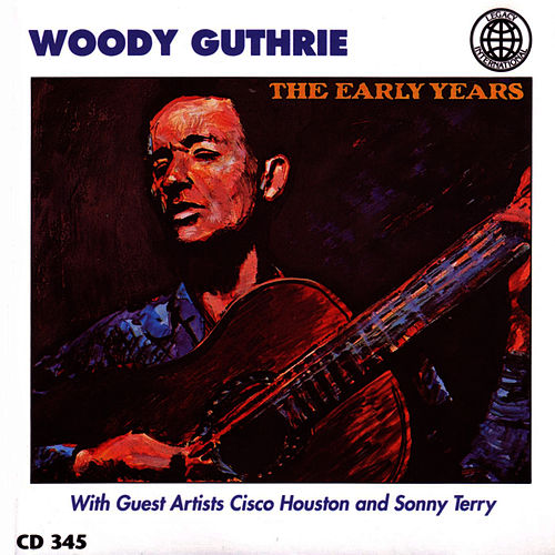 Early Years by Woody Guthrie