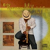 My Life by Erly Thornton