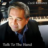 Talk To the Hand by Cecil Ramirez