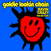 Ravin Crazy - The Mixtape 4 by Goldie Lookin' Chain